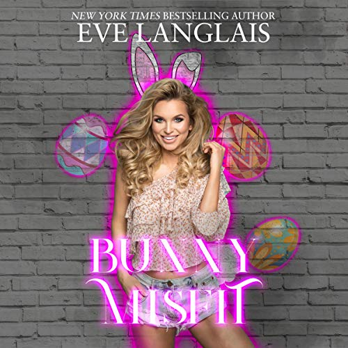 Bunny Misfit      The Misfits, Book 3              By:                                                                                                                                 Eve Langlais                               Narrated by:                                                                                                                                 Marie Smith                      Length: 4 hrs and 6 mins     Not rated yet     Overall 0.0