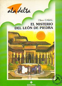 EL MISTERIO DEL LEÓN DE PIEDRA. Ilustrs. Alfonso Sánchez Pardo. 8ª ed.