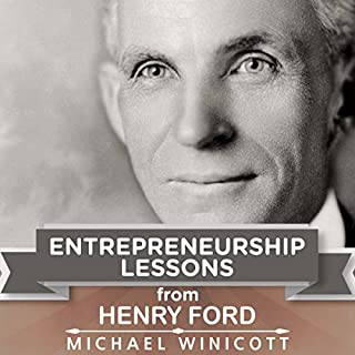 Entrepreneurship Lessons from Henry Ford: Teachings from One of the Most Successful Entrepreneurs in the World Titelbild