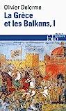 La Grèce et les Balkans (Tome 1) Du Vᵉ siècle à nos jours