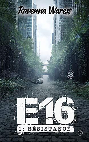 Couverture du livre E16 - Tome I - Résistance