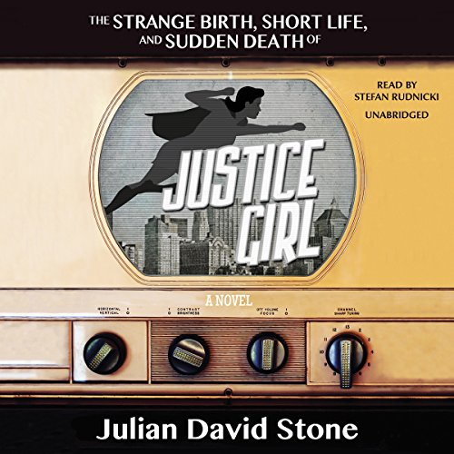 The Strange Birth, Short Life, and Sudden Death of Justice Girl cover art