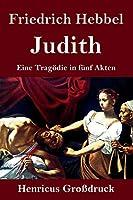 Judith (Grossdruck): Eine Tragoedie in fuenf Akten