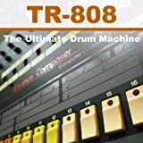 Tr 808 the Ultimate Drum Machine (High Quality Samples of the Ultimate TR 808. Punchy, Warm, Analog Sounds from the Perhaps Most Popular Drum Machine of All Time. For Hip Hop, Dance & Pop Producers)