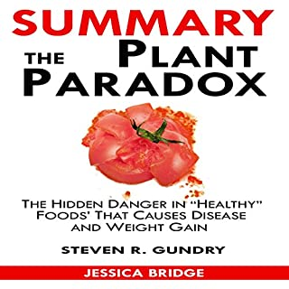 Summary of The Plant Paradox: The Hidden Dangers in Healthy Foods That Cause Disease and Weight Gain by Dr. Steven Gundry audiobook cover art