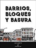 Barrios, bloques y basura: Una historia ilustrada y poco convencional de Nueva York (VARIOS)