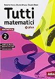 Tutti matematici 2 Plus. Aritmetica 2. Geometria 2. Matematica attiva. Per la Scuola media. Con ebook. Con espansione online
