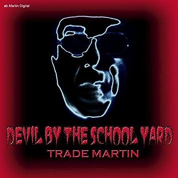 Devil by the School Yard