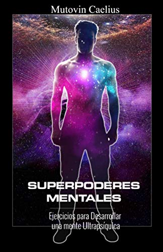 Superpoderes Mentales: Ejercicios para Desarrollar una mente Ultrapsíquica
