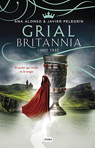 Grial (Britannia. Libro 3): El poder que reside en la magia