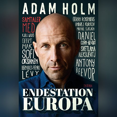 Endestation Europa                   By:                                                                                                                                 Adam Holm                               Narrated by:                                                                                                                                 Neal Ashley Conrad Thing                      Length: 4 hrs and 19 mins     Not rated yet     Overall 0.0