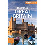 Fodor's Essential Great Britain: with the Best of England, Scotland & Wales (Full-color Travel Guide) (English Edition)