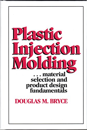 Plastic Injection Molding: Material Selection and Product Design Fundamentals