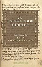 The Exeter Book Riddles by Kevin Crossley-Holland (Translator) › Visit Amazon's Kevin Crossley-Holland Page search results for this author Kevin Crossley-Holland (Translator) (4-Jul-2008) Paperback