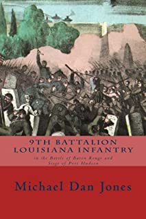 9th Battalion Louisiana Infantry: in the Battle of Baton Rouge and Siege of Port Hudson