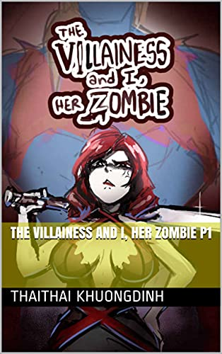 The Villainess and I, her Zombie P1 (English Edition)
