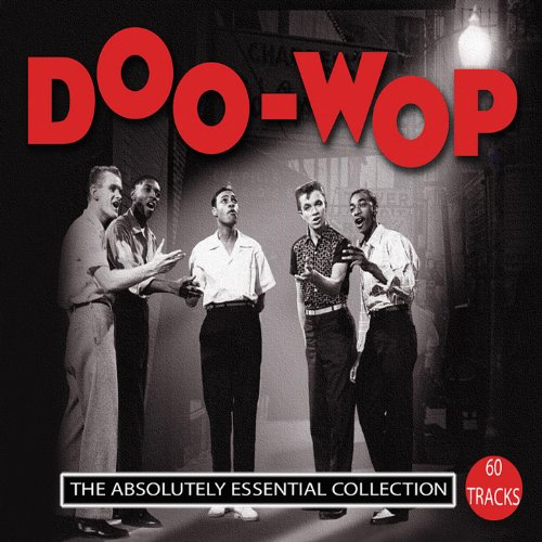 Doo-Wop: The Absolutely Essential Collection
