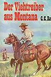 Der Viehtreiber aus Montana.