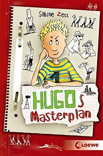 Hugos Masterplan: Lustiges Kinderbuch für Mädchen und Jungen ab 10 Jahre