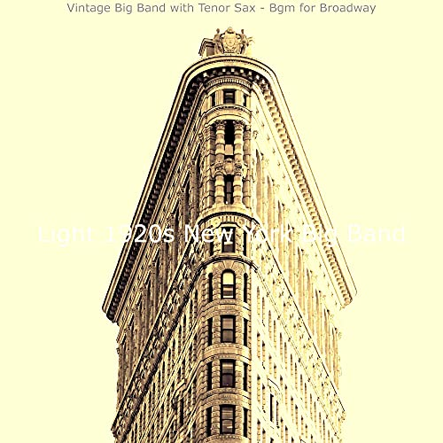 Vintage Big Band with Tenor Sax - Bgm for Broadway