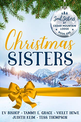Christmas Sisters (Soul Sisters at Cedar Mountain Lodge Book 1)
