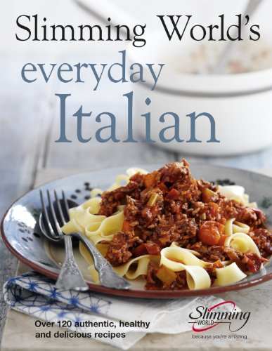 Slimming World's Everyday Italian: Over 120 fresh, healthy and delicious recipes (English Edition)