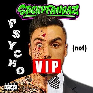 PSYCHO NOT (VIP)