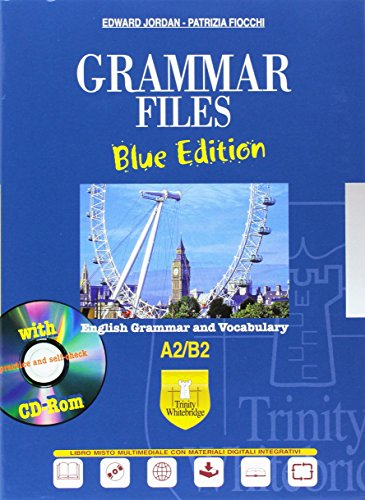 Grammar files. Blue Edition. A2/B2. Con espansione online. Per le Scuole superiori. Con CD-ROM