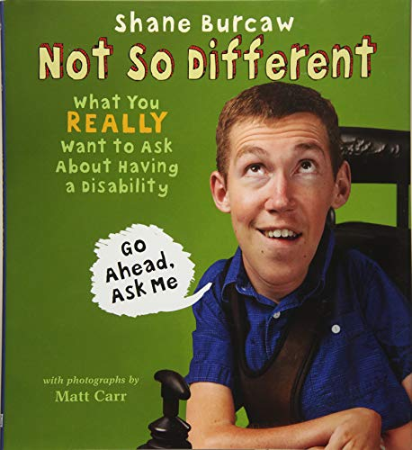 Compare Textbook Prices for Not So Different: What You Really Want to Ask About Having a Disability  ISBN 9781626727717 by Burcaw, Shane,Carr, Matt