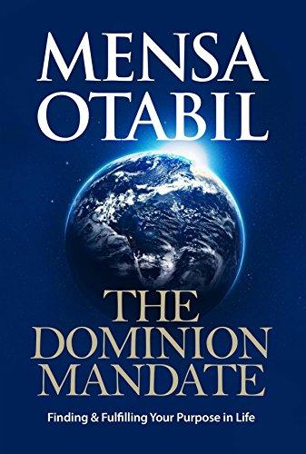 The Dominion Mandate Finding Fulfilling Your Purpose In Life Kindle Edition By Otabil Mensa Religion Spirituality Kindle Ebooks Amazon Com