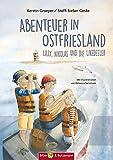Abenteuer in Ostfriesland - Lilly, Nikolas und die Likedeeler (Lilly und Nikolas)