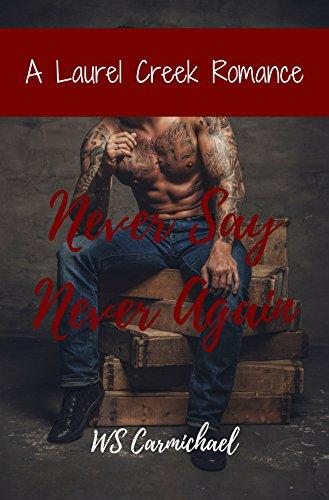 Book: Never Say Never Again - A Laurel Creek Romance by WS Carmichael