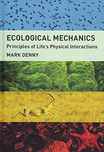 Download Ecological Mechanics: Principles of Life's Physical Interactions 0691163154