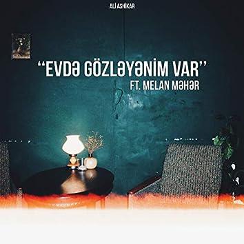 Evdə Gözləyənim Var
