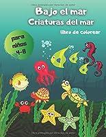 Bajo el Mar. Criaturas del Mar. Para niños 4-8: El regalo perfecto para Navidad o durante la cuarentena.