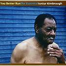 You Better Run: The Essential Junior Kimbrough (Vinyl) [Importado]