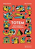 Totem: Spirit Animals of Ancient Civilizations