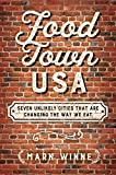 Food Town, USA: Seven Unlikely Cities That are Changing the Way We Eat