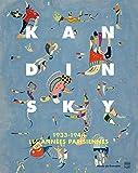 Kandinsky : 1933-1944, les années parisiennes - Catalogue de l'exposition, Musée de Grenoble, 29 octobre 2016-29 janvier 2017