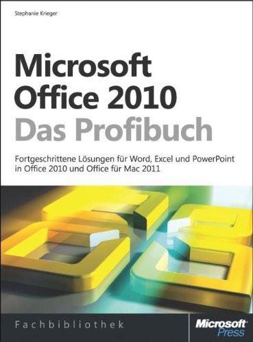Microsoft Office 2010 - Das Profibuch: Fortgeschrittene Lösungen für Word, Excel und PowerPoint, die die neuen Möglichkeiten der Version 2010 nutzen