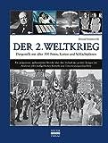 Der 2. Weltkrieg: Dargestellt mit über 500 Fotos, Karten und Schlachtplänen