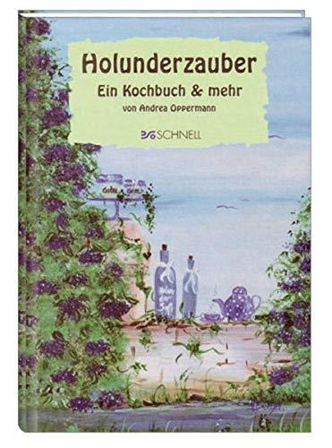 Holunderzauber: Ein Kochbuch & mehr