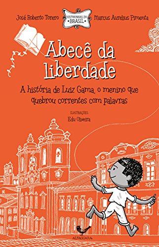 Abecê da liberdade (Coleção Histórias do Brasil)