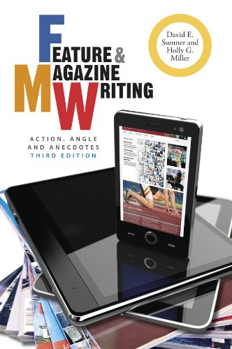 Compare Textbook Prices for Feature and Magazine Writing: Action, Angle, and Anecdotes 3 Edition ISBN 9781118305133 by Sumner, David E.,Miller, Holly G.