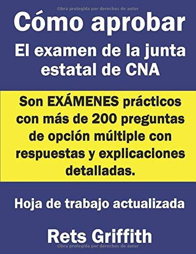 Cómo aprobar el examen de la junta estatal de CNA: Son EXÁMENES prácticos con más de 200 pregunt