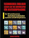 Technisches Englisch: Lernen Auf Der Uberholspur fur Deutschsprachige: Die 100 meistbenutzten deutschen technischen Fachwörter mit 600 Beispielsätzen. (ENGLISCH LERNEN AUF DER ÜBERHOLSPUR, Band 8)