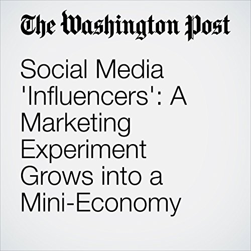 Social Media 'Influencers': A Marketing Experiment Grows into a Mini-Economy cover art
