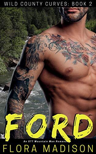 Ford: An OTT Mountain Man Romance (Wild County Curves Book 2)