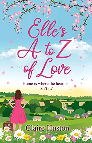Elle's A to Z of Love: A feel-good  modern love story about friends  family and home (English Edition) PDF EPUB Gratis descargar completo
