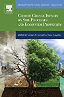 Climate Change Impacts on Soil Processes and Ecosystem Properties (Volume 35) (Developments in Soil Science, Volume 35)